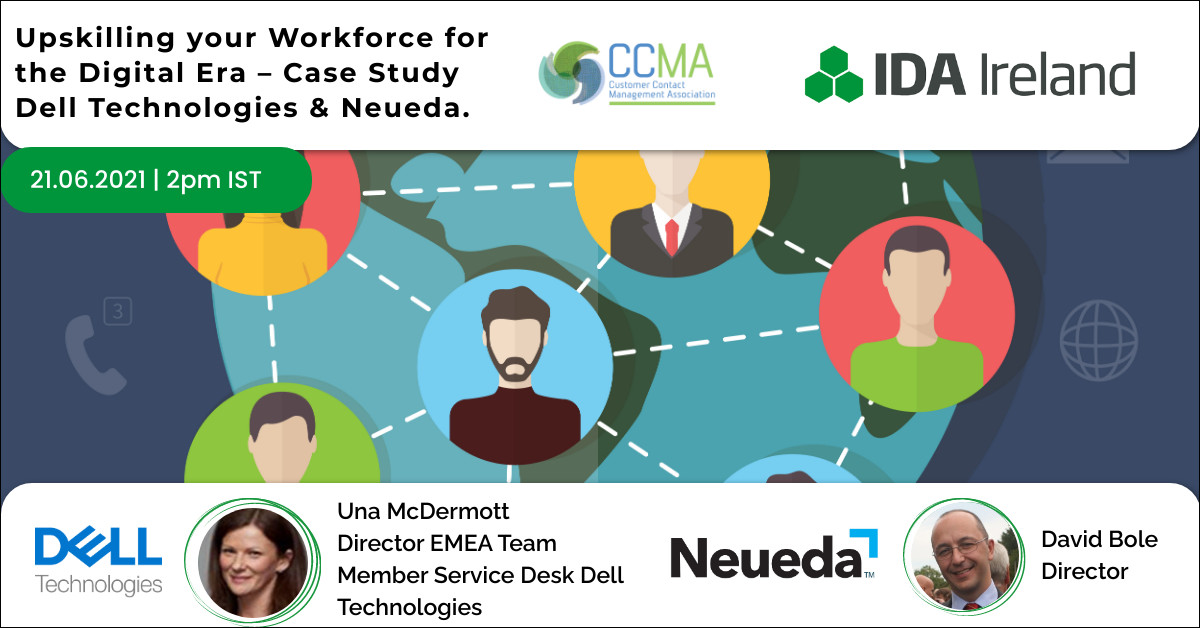 CCMA & IDA Members Forum - Transforming Together - Upskilling your Workforce for the Digital Era – Case Study Dell Technologies and Neueda
