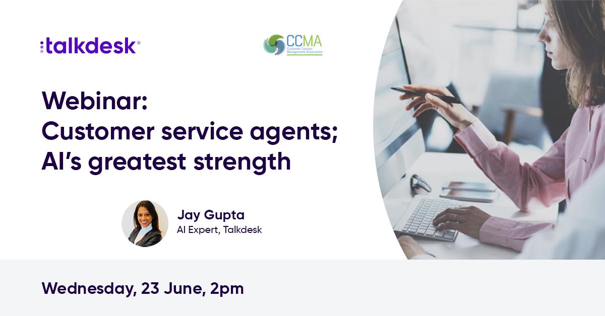 CCMA Sponsor Webinar - Talkdesk - Customer Service Agents; AI's Greatest Strength