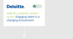 2016 CCMA Deloitte - Ireland's Customer Contact Sector: Engaging Talent in a Changing Environment